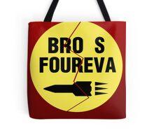 Bro s Foureva Tote Bag