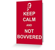 Not Bovvered! Greeting Card