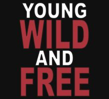 Young, Wild & Free by mrtdoank