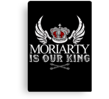 Moriarty Is Our King! Canvas Print