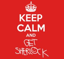 Keep Calm and Get Sherlock by lonelyrainbows