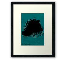 I Believe In Sherlock Poster 3 Framed Print