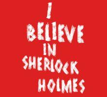 I BELIEVE IN SHERLOCK HOLMES by nimbusnought
