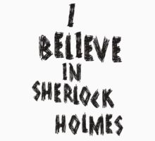 I BELIEVE IN SHERLOCK HOLMES [BLACK] by nimbusnought
