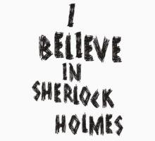 I BELIEVE IN SHERLOCK HOLMES [BLACK] by nimbusnought
