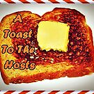 A Toast to the Hosts (please see description) by Kanages Ramesh