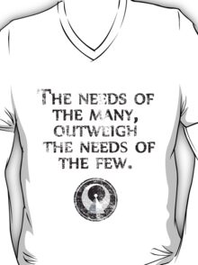 The Needs of the Many Outweigh the Needs of the Few - Star Trek T-Shirt