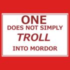 Troll into Mordor by Byacolate