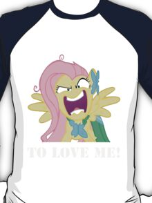 You're Going to Love Me! - Fluttershy T-Shirt
