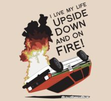 Upside Down and On Fire! (black text) by RlyRbshRacing
