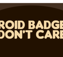 Badger Droid Don't Care Sticker