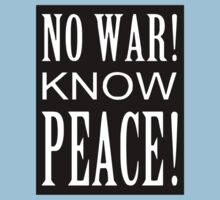 No War! Know Peace! by ScottW93