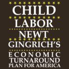 Newt Gingrich - Child Labor by BNAC - The Artists Collective.