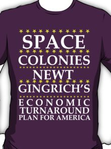 Newt Gingrich - Space Colonies T-Shirt