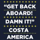 Costa America - Get Back Aboard, Damn it! by BNAC - The Artists Collective.