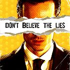 Don't Believe the Lies by thatjessjohnson