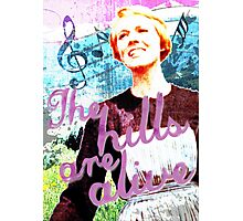 The Hills are Alive.. The Sound of Music Photographic Print