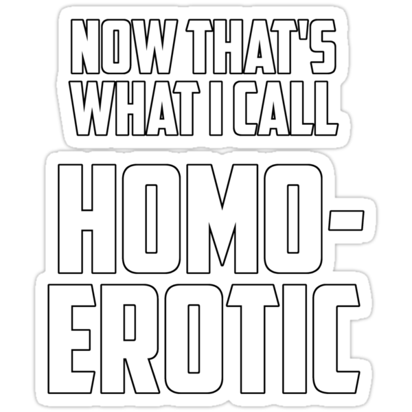 Now that's what I call homoerotic by nimbusnought