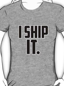 I SHIP IT. [black] T-Shirt