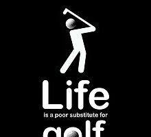 Golf v Life - Black by Ron Marton