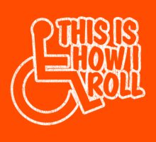 This Is How I Roll - Wheelchair by CreativoDesign