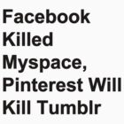 Pinterest kills Tumblr by saintjay