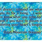 Oriah Mountain Dreamer Quote by Dooda Creations