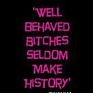 'Well Behaved Bitches...' Rihanna Quote Pink & Black Design by TalkThatTalk