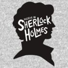 Believe In Sherlock Holmes by Joviana Carrillo