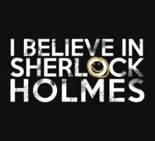 I Believe In Sherlock Holmes by lonelyrainbows