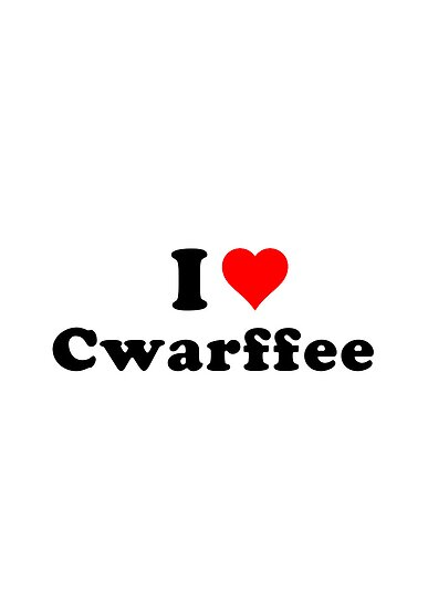 I love cwarffee! (coffee) by erndub