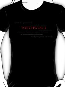 Torchwood: outside the government, beyond the police T-Shirt