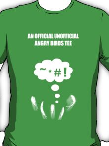 AN OFFICIAL UNOFFICIAL ANGRY BIRDS TEE T-Shirt