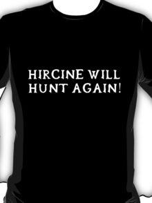 Hircine will hunt again! (White writing) T-Shirt
