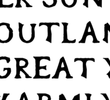 Under sun and sky, outlander, we great you warmly. (Black writing) Sticker