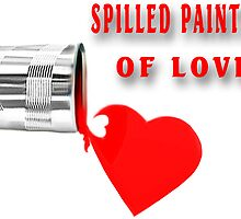 ✿♥‿♥✿ SPILLED PAINTING OF LOVE ✿♥‿♥✿    by ╰⊰✿ℒᵒᶹᵉ Bonita✿⊱╮ Lalonde✿⊱╮