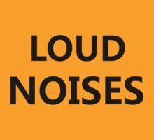 LOUD NOISES! by CoExistance