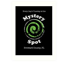 Welcome to the Mystery Spot.   Art Print