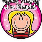 Speak Slowly, I'm Blonde by Tom Fulep