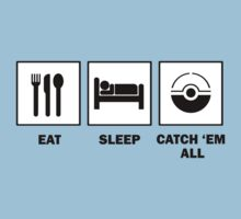 Eat Sleep Catch 'Em All by ScottW93