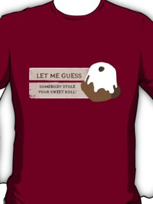 Stole Your Sweetroll? T-Shirt