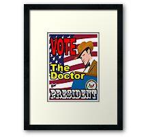 The Doctor For President Framed Print