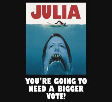JULIA Gillard... you're going to need a bigger vote! by Brother Adam