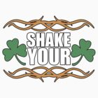 Shake your shamrocks Irish shirt by red addiction