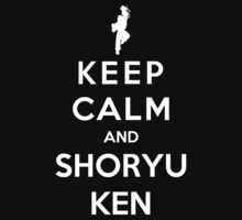 Keep Calm And Shoryuken by Royal Bros Art