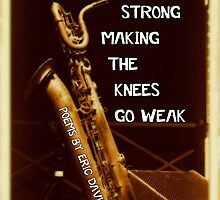 The Baritones Came in Strong Making the Knees Go Weak by Eric  David Lough