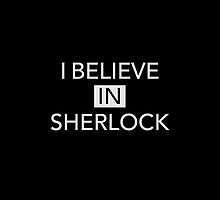 I Believe In Sherlock Black by Mark Walker