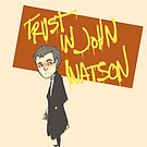 Trust in John Watson  by Bskizzle