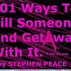 101 Ways To Kill Someone And Get Away With It by Stephen Peace
