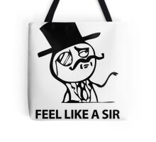 Feel Like A Sir (HD) Tote Bag